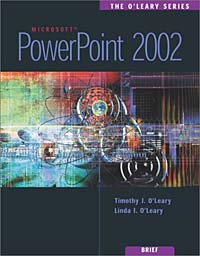 The O'Leary Series: PowerPoint 2002- Brief the interactive computing series outlook 2002 brief