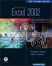 The O'Leary Series: Excel 2002- Introductory the interactive computing series outlook 2002 brief