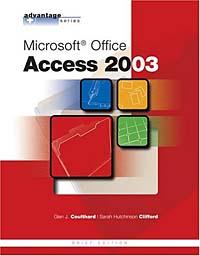 Microsoft Office Access 2003 (Advantage Series)
