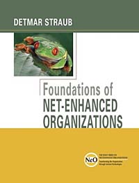 Foundations of Net-Enhanced Organizations (The Wiley Series on Net-Enhanced Organizations)