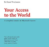 Your Access to the World: A Complete Course on Microsoft Access (Visual Training Series)