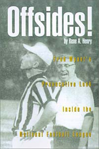 Offsides! : Fred Wyant's Provocative Look Inside the National Football League manager inside the minds of football s leaders