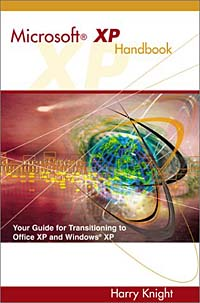 Microsoft XP Handbook: Your Guide to Transitioning to Office XP and Windows XP самоучитель windows xp