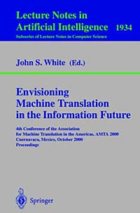 Envisioning Machine Translation in the Information Future : 4th Conference of the Association for Machine Translation in the Americas, AMTA 2000 Cuernavaca, Mexico ks is lisu ks 225 13800 mah blue