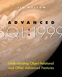 Advanced SQL: 1999 - Understanding Object-Relational and Other Advanced Features sql结构化查询语言速学宝典(第2版)(附光盘)