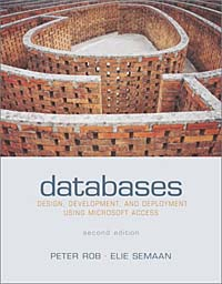 Databases: Design, Development, & Deployment Using Microsoft Access database modeling and design