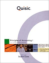 Accounting Principles, Chapters 1-13, Student Guide (Quisic) Princ of Accounting I: The Universal Language of Business Web Course