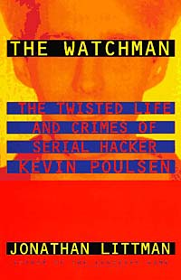 The Watchman : The Twisted Life and Crimes of Serial Hacker Kevin Poulsen wild life or adventures on the frontier a tale of the early days of the texas republic