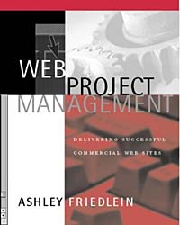 Web Project Management: Delivering Successful Commercial Web Sites george eckes six sigma team dynamics the elusive key to project success