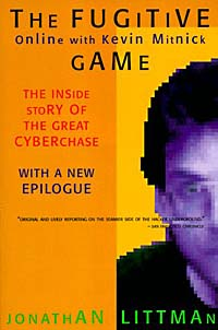 The Fugitive Game : Online with Kevin Mitnick briar mitchell lee game design essentials