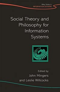 Social Theory and Philosophy for Information Systems (John Wiley Series in Information Systems) art and social theory