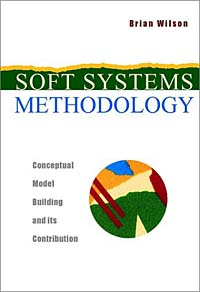 Soft Systems Methodology: Conceptual Model Building and Its Contribution the slai methodology