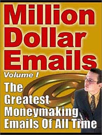 Million Dollar E-mails: The guide to creating effective, persuasive Internet email marketing campaigns that actually increase sales and work! email marketing