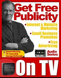 How to Use TV for Public Relations, Free Advertising, Internet Marketing, Website Promotion, and Small Business Publicity public relations science management
