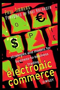 Electronic Commerce: Strategies and Models for Business-to-Business Trading e commerce a new business tool