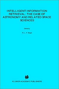 Intelligent Information Retrieval: The Case of Astronomy and Related Space Sciences (Astrophysics and Space Science Library) an atlas of astronomy