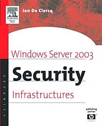 Windows Server 2003 Security Infrastructures : Core Security Features microsoft migrating from microsoft windows nt server 4 0 to windows server 2003