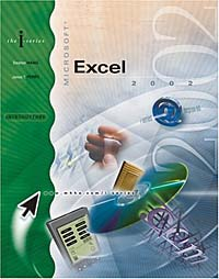 I-Series:  Microsoft Excel 2002, Introductory the interactive computing series outlook 2002 brief
