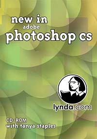 New in Adobe Photoshop CS mastering photoshop layers