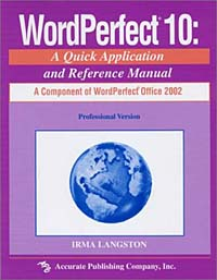 WordPerfect 10: A Quick Application and Reference Manual
