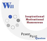 Will Quotations: Inspirational, Motivational, and Humorous Quotes on PowerPoint