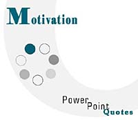 Motivation PowerPoint Quotes