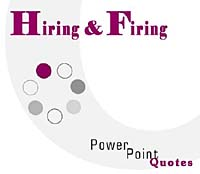 Hiring and Firing PowerPoint Quotes
