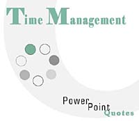Time Management PowerPoint Quotes