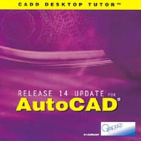 AutoCAD Release 14 Update (R14)- Workbook & CD-ROM (CADD DESKTOP TUTOR) autocad 2004 for architects vtc training cd