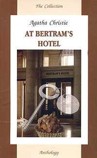 Agatha Christie Bertram's Hotel christie agatha at bertram s hotel