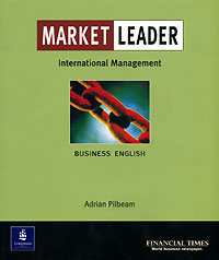 Market Leader: International Management: Business English