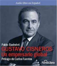 Gustavo Cisneros: Un Empresario Global