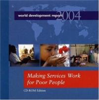 World Development Report 2004: Making Services Work for Poor People world bank world development report 2004 making services work for poor people