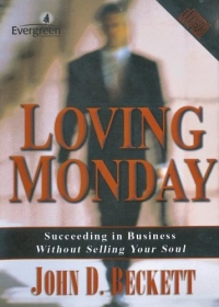Loving Monday: Succeeding In Business Without Selling Your Soul principled selling how to win more business without selling your soul