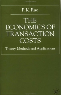 The Economics of Transaction Costs: Theory, Methods and Applications p k rao the economics of transaction costs theory methods and applications