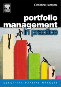 Portfolio Management in Practice (Essential Capital Markets) john haslem a mutual funds portfolio structures analysis management and stewardship