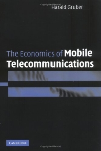 The Economics of Mobile Telecommunications tobias h keller telecommunications law under the light of convergence