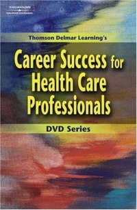 Thomson Delmar Learning's Career Success for Health Care Professionals zig ziglar s leadership success series [with dvd]
