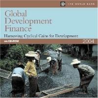 Global Development Finance 2004: Harnessing Cyclical Gains for Development (Single-User CD-ROM) (Global Development Finance (CD-Rom_) a princess of mars