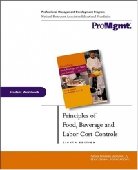 Principles of Food, Beverage, and Labor Cost Controls, Student Workbook paul r dittmer principles of food beverage and labor cost controls package seventh edition includes text and nraef workbook