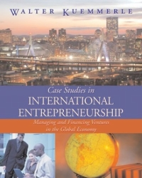 Case Studies in International Entrepreneurship: Managing and Financing Ventures in the Global Economy
