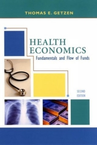Health Economics : Fundamentals and Flow of Funds