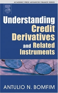Understanding Credit Derivatives and Related Instruments (Academic Press Advanced Finance Series) moorad choudhry fixed income securities and derivatives handbook