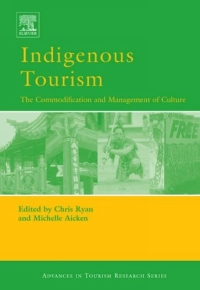 Indigenous Tourism: The commodification and Management of Culture (Advances in Tourism Research) (Advances in Tourism Research)