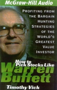 How to Pick Stocks Like Warren Buffett : Profiting from the Bargain Hunting Strategies of the World's Greatest Value Investor edgar iii wachenheim common stocks and common sense the strategies analyses decisions and emotions of a particularly successful value investor