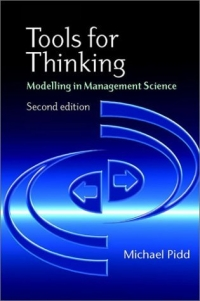 Tools for Thinking : Modelling in Management Science robert benfari c understanding and changing your management style assessments and tools for self development