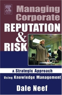 Managing Corporate Reputation and Risk : A Strategic Approach Using Knowledge Management srichander ramaswamy managing credit risk in corporate bond portfolios a practitioner s guide