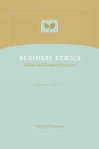 Business Ethics : A Global and Managerial Perspective the application of global ethics to solve local improprieties