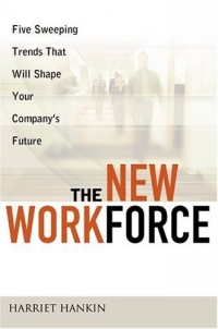 The New Workforce: Five Sweeping Trends That Will Shape Your Company's Future grover norquist glenn debacle obama s war on jobs and growth and what we can do now to regain our future