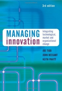 Managing Innovation: Integrating Technological, Market and Organizational Change, 3rd Edition strategic management of technological innovation